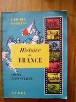 HISTOIRE DE FRANCE COURS ELEMENTAIRES - PRADEL - VINCENT - 1967