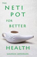 The Neti Pot for Better Health by Jefferson, Warren