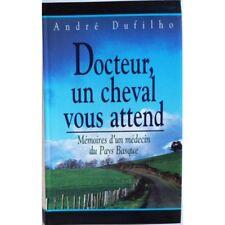 Docteur, un cheval vous attend - DUFILHO André