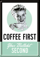 Nostalgic Art Metal Postcard Coffee First Your Bullshit Second 3 7/8x5 1/2in