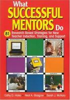 What Successful Mentors Do: 81 Research-Based Strategies for New Teacher Inducti