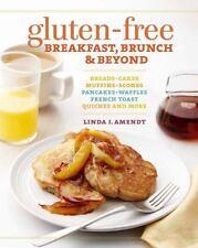 Gluten-Free Breakfast, Brunch & Beyond: Breads & Cakes * Muffins & Scones * Pan