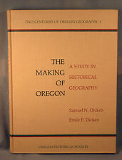 The Making of Oregon Study in Historical Geography Samuel & Emily Dicken