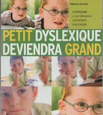 Petit Dyslexique Deviendra Grand - Rebecca Duvillie - DYSLEXIE