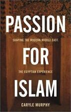 Passion for Islam: Shaping the Modern Middle East: The Egyptian Experience Lisa