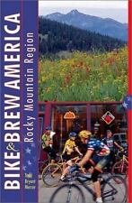 Bike and Brew America : Rocky Mountain Region by Todd Bryant Mercer (2001, Pape…