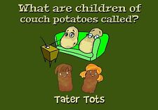 Magnet HUMOR Funny What Are Children of Couch Potatoes Called Tater Tots