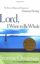 Lord, I Want To Be Whole: The Power Of Prayer And