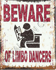 BEWARE OF LIMBO DANCERS METAL SIGN RETRO VINTAGE STYLE SMALL toilet humour funny