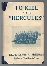 TO KIEL IN THE HERCULES Lewis Freeman 1st CANADA Ed w/ DJ WW1 Battle of Jutland