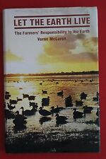 *RARE* LET THE EARTH LIVE - FARMERS' RESPONSIBILITY TO THE EARTH Verne McLaren