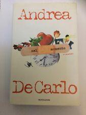 Nel momento di De Carlo Andrea edito da Mondadori, 1999 - romanzo