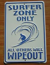 Surfer Zone Only All Others Will Wipeout Beach Surfing Surfboard Sign Decor New