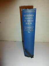 Wooden Ships & Iron Men by Frederick William Wallace 1937 HBDJ 1st Trade Ed. 257