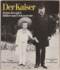 Der Kaiser Franz Joseph I., Bilder und Dokumente, 1985