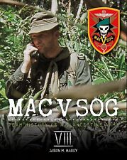 MAC V SOG: Team History of a Clandestine Army Volume VIII