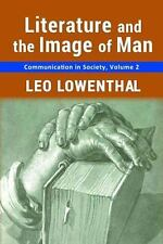 Literature and the Image of Man (Communication in Society)-ExLibrary