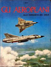 GLI AEROPLANI ALLA CONQUISTA DEL CIELO - L. BUTTI - ED. PICCOLI, 1968