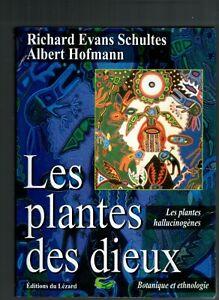 Les plantes des dieux - R.E.Schultes A. Hofmann botanique et ethnologie