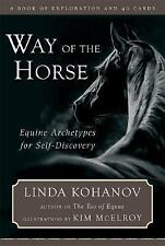 Way of the Horse: Equine Archetypes for Self-Discovery  A Book of Exploration an