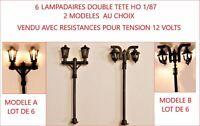 6 LAMPADAIRE DOUBLE TETES  HO 1/87  12V  AVEC RES.FOURNIE  JOUEF LIMA MOD A OU B