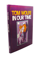 Tom Wolfe IN OUR TIME  1st Edition 1st Printing