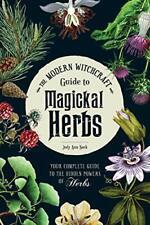 The Moderne Sorcellerie Guide Pour Magickal Herbes : Votre Complet The Hidden