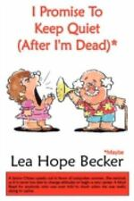 I Promise to Keep Quiet * by Lea Hope Becker (2008, Paperback)