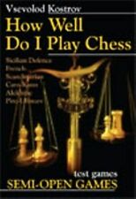 How Well Do I Play Chess. Semi-Open Games. NEW BOOK