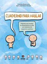CUADERNO PARA HABLAR : PROGRAMA PARA FACILITAR LA COMUNICACIÓN EN NIÑOS CON...