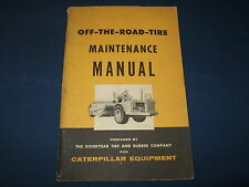 CAT CATERPILLAR OFF THE ROAD TIRE MAINTENANCE GOODYEAR MANUAL BOOK