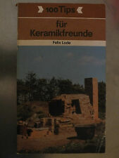 Buch: 100 Tips für Keramikfreunde, Felix Lode, Urania Verlag 1987 1. Ausgabe
