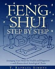 Feng Shui Step by Step : Arranging Your Home for Health and Happiness - With...