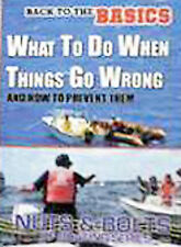 Boating Basics For What To Do When Things Go Wrong & How To Prevent Them by