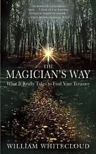 Excellent, The Magician's Way: What It Really Takes to Find Your Treasure, Willi