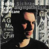 Bobby Sichran - From A Sympathetical Hurricane (CD CD - 1397