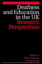 Deafness and Education in the UK: Research Perspectives by Gallaway, Clare, You