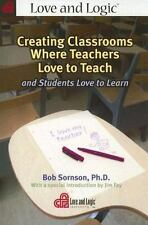 Creating Classrooms Where Teachers Love to Teach and Students Love to Learn, Sor