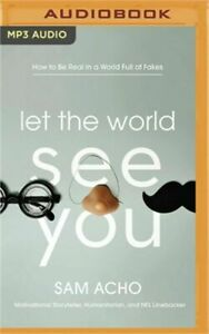 Let the World See You: How to Be Real in a World Full of Fake (Audiobook MP3 CD)