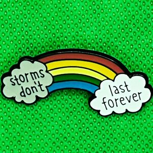 Storms Don't Last Forever Pin Badge Brooch NHS Rainbow Thank You Doctor Nurse