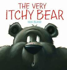 BOOK ~ THE VERY ITCHY BEAR BY NICK BLAND ~ NEW HARDCOVER CHILDRENS STORY