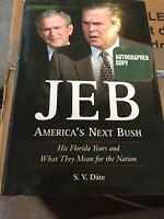 Jeb : America's Next Bush by Date, S. V. Autographed Copy