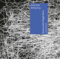Fred Frith & Barry Guy : Backscatter Bright Blue CD (2014) ***NEW*** Great Value