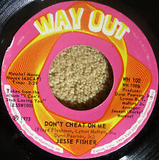 JESSE FISHER – DON'T CHEAT ON ME / MR. SUPER NOBODY – US WAY OUT (1973)  NM