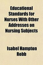 Educational Standards for Nurses with Other Addresses on Nursing Subjects by.