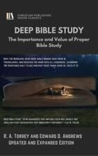 Deep Bible Study : The Importance and Value of Proper Bible Study by Edward...