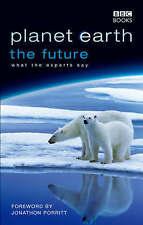 Planet Earth, The Future by Fergus Beeley; Jonathan Porritt; Rosamund(P/B, 2006)