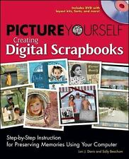 Picture Yourself Creating Digital Scrapbooks-ExLibrary