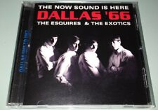 The Now Sound Is Here: Dallas 66 by The Esquires & The Exotics