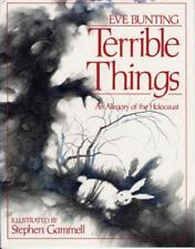 Terrible Things: An Allegory of the Holocaust: By Bunting, Eve